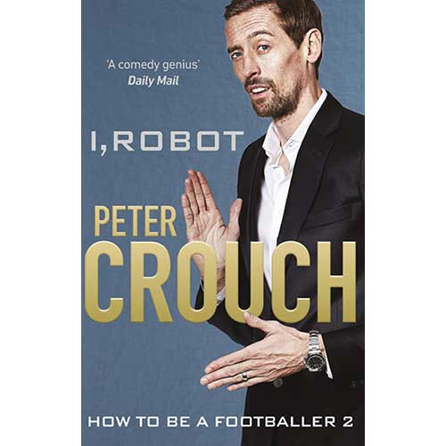 I Robot, Peter Crouch Book Cover