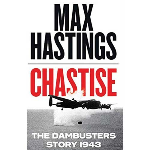 Max Hastings - Chastise - The Dambusters Story 1943 Book Cover