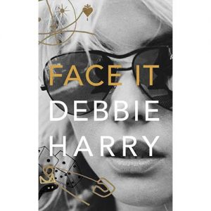 Face It by Debbie Harry book cover